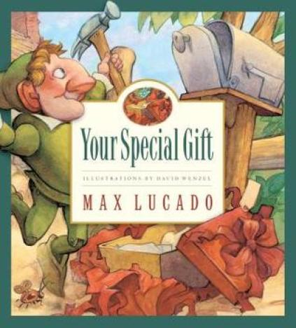 Your special gift, max lucado