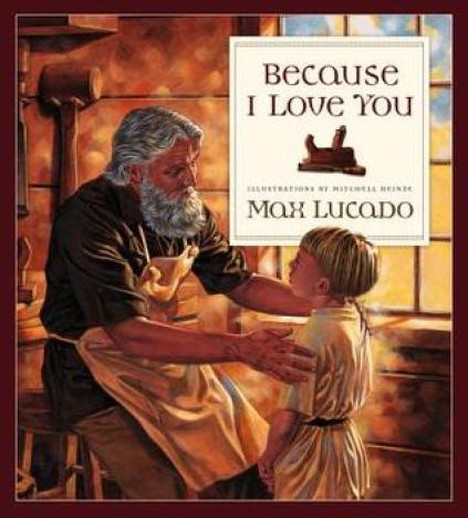 Because I love you, max lucado